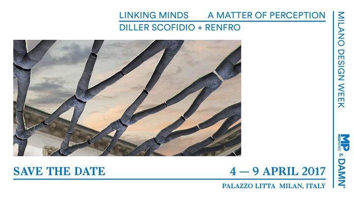 FuoriSalone 2017. A Matter of Perception: Linking Minds a Palazzo Litta.